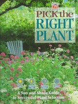 Pick the Right Plant: A Sun and Shade Guide to Successful Plant Selectio... - $12.00