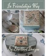 In Friendships Way booklet cross stitch chart Blackbird Designs  - $21.60