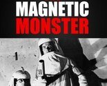 The Magnetic Monster [DVD] (2011) Richard Carlson; Jean Byron; King Donovan; ...