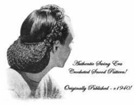 Swing Era Lady's Crochet Crocheted Snood Pattern c1940! - $4.99