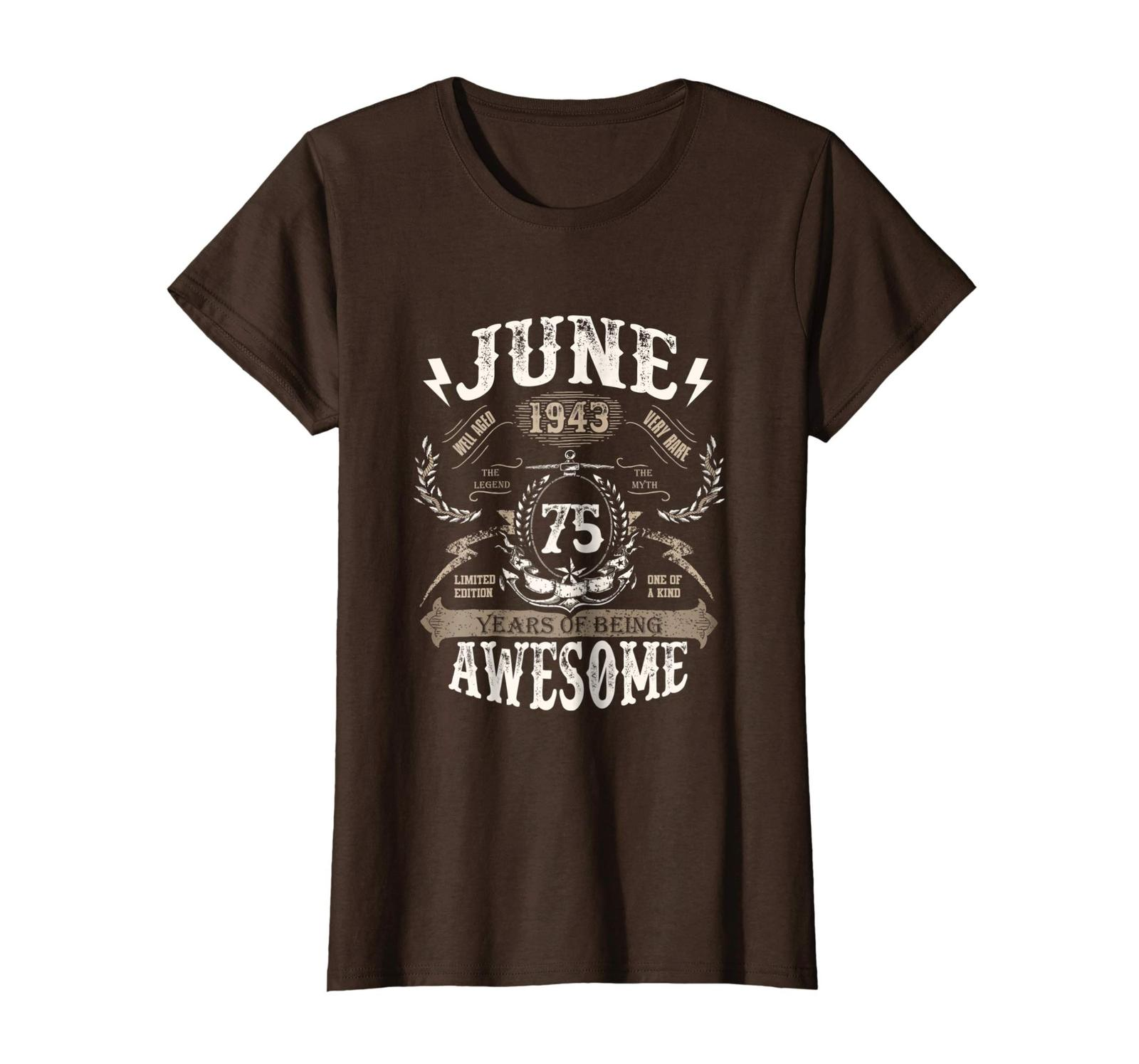 Amazing Shirt -  June 1943 75 Years of being Awesome 75 Years Old Wowen image 4
