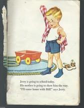 Jerry At School by Kathryn&Byron Jackson,Corinne Malvern,ill; Little Sil... - $9.97