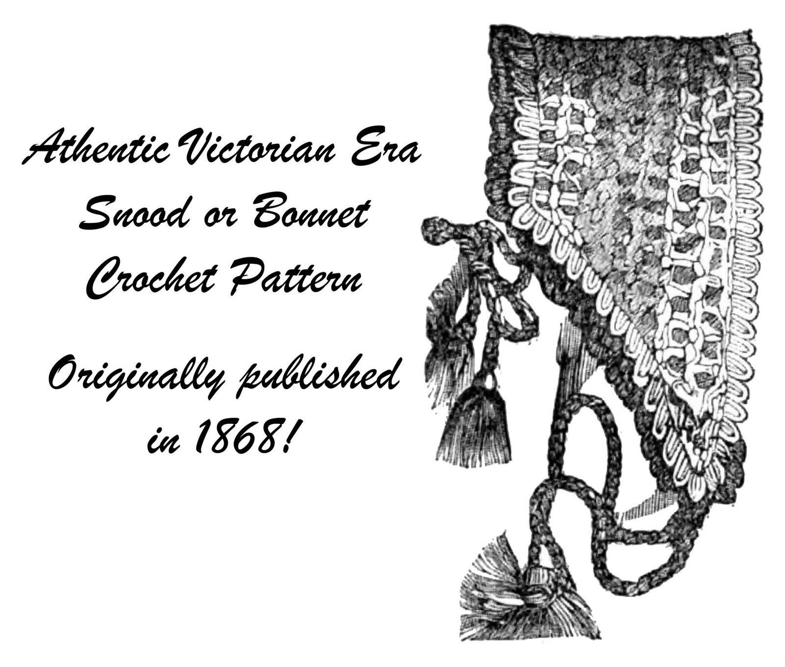1858 Antebellum Snood Bonnet Knitting Pattern DIY 1858 Historical Reenactment