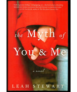 LEAH  STEWART  * THE MYTH OF YOU AND ME * HARDCOVER BOOK - $2.99