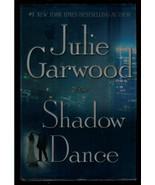 JULIE  GARWOOD  *  SHADOW DANCE  * HARDCOVER  BOOK - FIRST EDITION - $2.99