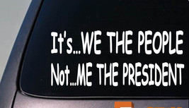 It's We The People Not Me The President Congress Tea Party Repbulican Obama Suck - $3.39