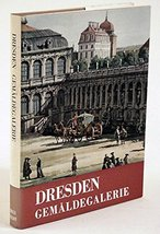 Dresden: Gemaldegalerie (Heritage of Art Series) [Hardcover] by Gertrud ... - $8.86