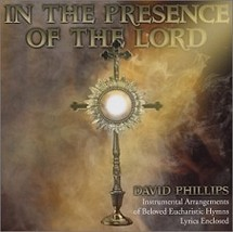In The Presence of The Lord by David Phillips - GS1032CD