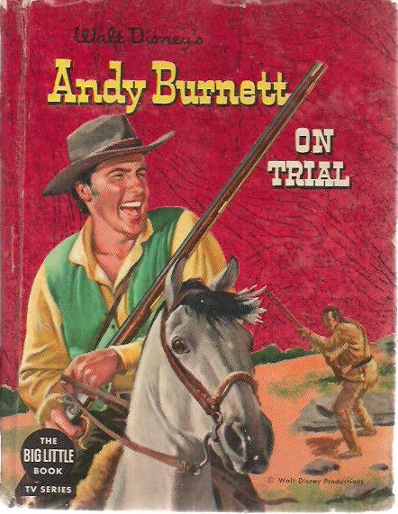 Walt Disney's ANDY BURNETT TV illustrated by Henry Luhrs (1958) Big Little Book