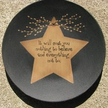 Wood Star Plate 31496C It will cost you nothing to believe and everythin... - $7.95