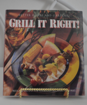 Better Homes and Gardens Grill it Right Cookbook - $7.95