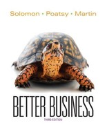 Better Business (3rd Edition) Solomon, Michael R.; Poatsy, Mary Anne and... - $23.76