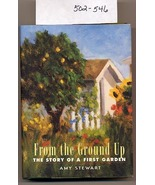 From the Ground Up The Story of a First Garden HC - $6.99