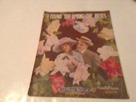 I Found You Among the Roses Sheet Music [Sheet music] by GEO B PITMAN - $19.53