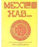 Mexico Has Elementary Level Piano Solos Edna Bu... - $2.50