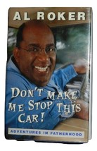 Don't Make Me Stop This Car - Adventures in Fatherhood by  Al Roker - $10.99