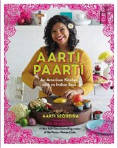 Aarti Paarti: An American Kitchen with an Indian Soul [Hardcover] Sequei... - $26.50