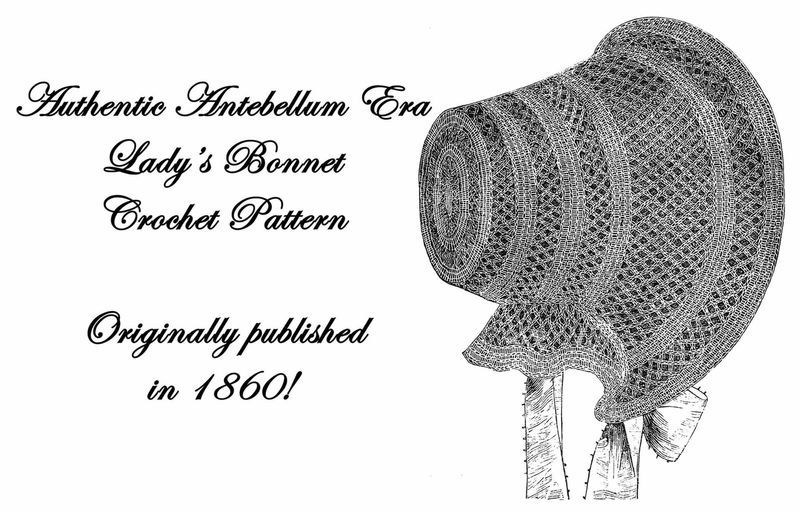 Antebellum Civil War Ladys Bonnet Crochet Pattern 1856 Reenactment DIY Reenactor