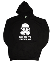Star wars Say no to order 66 clone trooper adults hoodie - $29.45