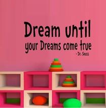 Dream Until Your Dreams Come True - Dr. Seuss - $14.48