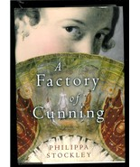 A FACTORY OF CUNNING by PHILIPPA STOCKLEY - HARDCOVER  BOOK  - 2005 - $2.99