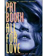 PAT  BOOTH  * ALL FOR LOVE*  A NOVEL OF SOUTH BEACH - $3.00
