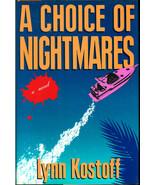 LYNN KOSTOFF  * A CHOICE OF NIGHTMARES * HARDCOVER BOOK - $3.00