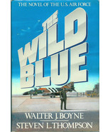 THE WILD BLUE - THE NOVEL OF THE U. S. AIR FORCE * HARDCOVER BOOK - $3.00