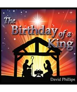 The Birthday Of A King by David Phillips - $17.95
