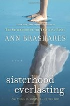 Sisterhood Everlasting (Sisterhood of the Traveling Pants, Book 6) Brash... - $7.92