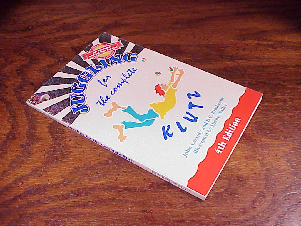 The Juggling for the Complete Klutz Book by John Cassidy and B.C. Rimbeaux