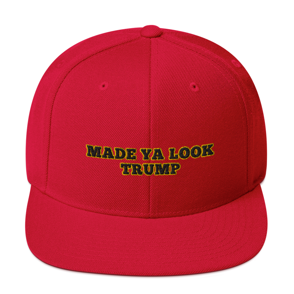 Made Ya Look Trump / Made Ya Look Snapback Hat
