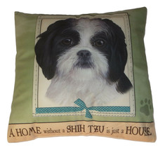 Shih Tzu Throw Pillow A Home Without is Just a House Dog Black White Pup... - $19.79