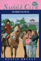 Hobbyhorse (Saddle Club, No. 60) Bryant, Bonnie - $9.89