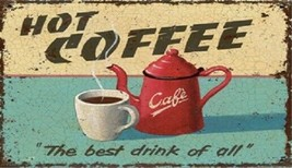 """Hot Coffee """"The best Drink of All"""" Magnet - $6.99"""