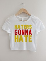 HATERS GONNA HATE  CROP TOP LADIES SHIRTS SUMMER SHIRTS CHEAP GIFTS #HATERS - $22.00