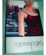 Because I'm Worth It A Gossip Girl novel  #1 New York Times Bestselling ... - $4.00