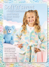 W171 Crochet PATTERN ONLY Soft and Sweet Childs Bathrobe & Teddy Bear Pa... - $7.50