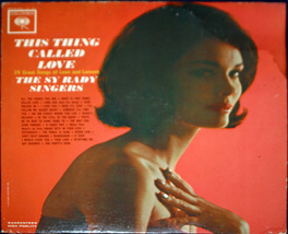 "The Sy Rady Singers ""This Thing Called Love""    LP - $3.00"
