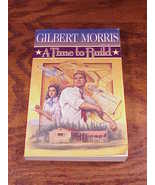 A Time to Build Book by Gilbert Morris, softback, no. 6, American Odysse... - $4.95