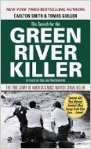 The Search for the Green River Killer...Authors: Carlton Smith, Tomas Gu... - $7.00