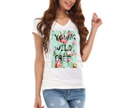 Young,Wild,Free,Floral Ladies V-Neck T-Shirt - $12.00
