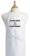 Cooking Apron Relish Today Ketchup Tomorrow, Ki... - $9.85