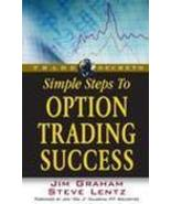 Simple Steps to Option Trading Success...Authors: Jim Graham, Steve Lent... - $8.00