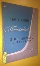 GENUINE FORD THUNDERBIRD 1963 SHOP MANUAL SUPPL... - $159.00