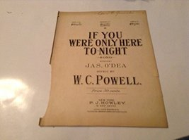 If YOU Were Only Here To-night Sheet Music [Sheet music] by JAS O'DEA - $24.54