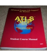 Advanced Trauma Life Support for Doctors: Student Course Manual (used pa... - $11.00