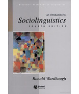An Introduction to Sociolinguistics, 4th ed by R. Wardhaugh - $8.00