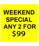 JUNE 11- 13 SAT - SUN FLASH SALE! PICK ANY 2 FOR $99  BEST OFFERS DISCOUNT - $198.00