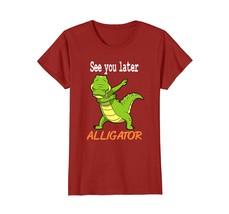 Crocodile Shirt - See you later Alligator Shirt Gift Idea - $19.99